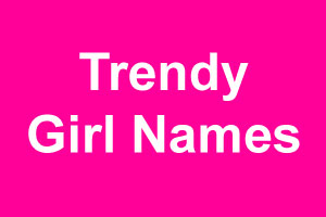 Trendy girl names